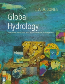 Global Hydrology : Processes, Resources and Environmental Management, Paperback Book