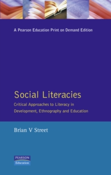 Social Literacies : Critical Approaches to Literacy in Development, Ethnography and Education, Paperback Book