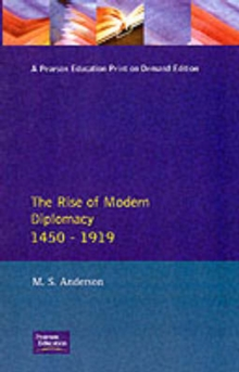 The Rise of Modern Diplomacy 1450 - 1919, Paperback Book