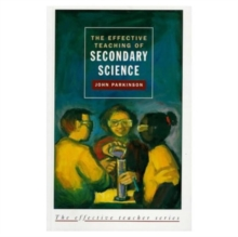 The Effective Teaching of Secondary Science, Paperback Book