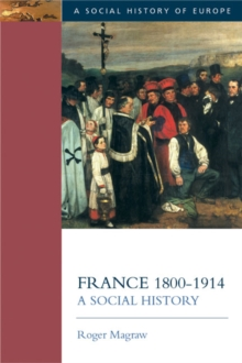 France, 1800-1914 : A Social History, Paperback Book