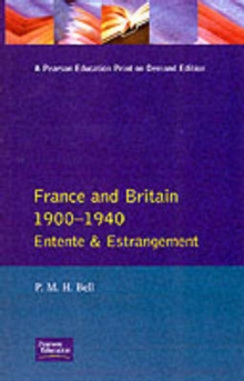 France and Britain, 1900-1940 : Entente and Estrangement, Paperback Book