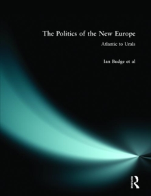 The Politics of the New Europe : Atlantic to Urals, Paperback Book