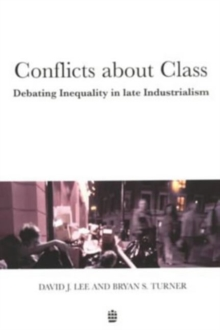 Conflicts About Class : Debating Inequality in Late Industrialism, Paperback Book