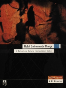 Global Environmental Change : A Natural and Cultural Environmental History, Paperback Book