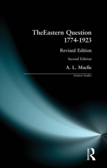The Eastern Question 1774-1923 : Revised Edition, Paperback Book