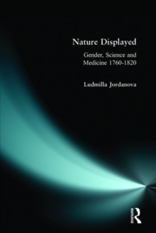 Nature Displayed : Gender, Science and Medicine 1760-1820, Paperback Book