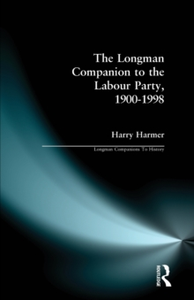 The Longman Companion to the Labour Party, 1900-1998, Paperback Book