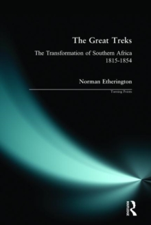 The Great Treks : The Transformation of Southern Africa 1815-1854, Paperback Book