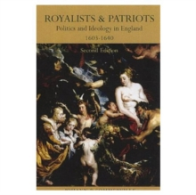 Royalists and Patriots : Politics and Ideology in England, 1603-1640, Paperback Book