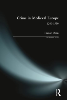 Crime in Medieval Europe : 1200-1550, Paperback Book