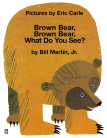 Brown Bear, Brown Bear , What Do You See?, Paperback Book