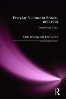 Everyday Violence in Britain, 1850-1950 : Gender and Class, Paperback Book