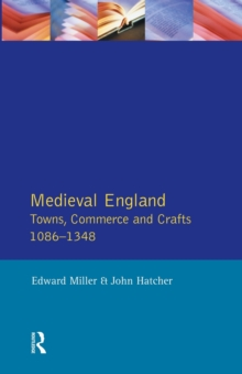 Medieval England : Towns, Commerce and Crafts, 1086-1348, Paperback Book