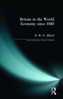 Britain in the World Economy since 1880, Paperback Book