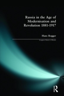 Russia in the Age of Modernisation and Revolution 1881 - 1917, Paperback Book