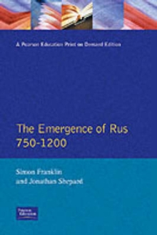 The Emergence of Rus 750-1200, Paperback Book