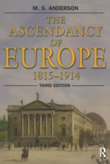 The Ascendancy of Europe : 1815-1914, Paperback Book