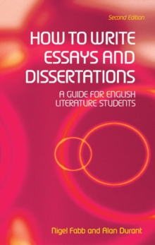 How to Write Essays and Dissertations : A Guide for English Literature Students, Paperback Book