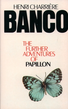 Banco : The Further Adventures of Papillon, Paperback Book