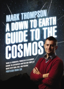 A Down to Earth Guide to the Cosmos, Hardback Book