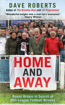 Home and Away : Round Britain in Search of Non-League Football Nirvana, Paperback Book