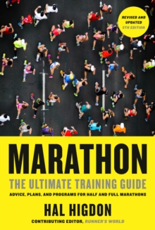 Marathon : The Ultimate Training Guide: Advice, Plans, and Programs for Half and Full Marathons, Paperback / softback Book