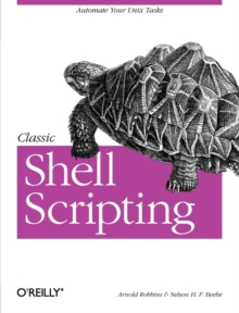Classic Shell Scripting, Paperback Book