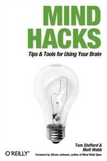 Mind Hacks : Tips and Tricks for Using Your Brain, Paperback Book