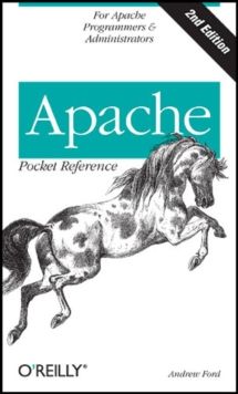 Apache 2 Pocket Reference : For Apache Programmers and Administrators, Paperback / softback Book