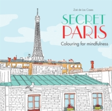 Secret Paris : Colouring for mindfulness, Paperback Book