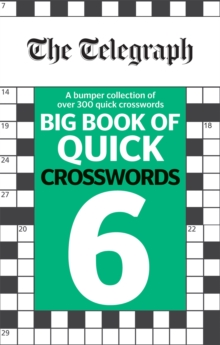 The Telegraph Big Book of Quick Crosswords 6, Paperback / softback Book