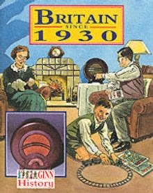 Ginn History: Key Stage 2 Britain Since  1930 Pupil`S Book, Paperback Book