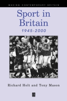 Sport in Britain Since 1945, Paperback Book