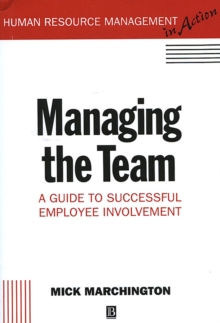 Managing the Team : A Guide to Successful Employee Involvement