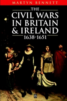 The Civil Wars in Britain and Ireland : 1638-1651, Paperback / softback Book