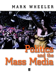 Politics and the Mass Media, Paperback / softback Book