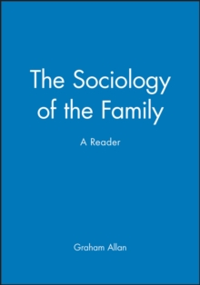 The Sociology of the Family : A Reader, Paperback Book