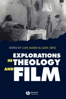 Explorations in Theology and Film : An Introduction, Paperback Book