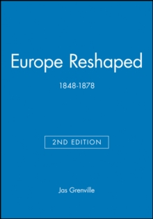 Europe Reshaped : 1848-1878, Paperback / softback Book