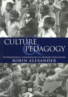 Culture and Pedagogy : International Comparisons in Primary Education, Paperback Book