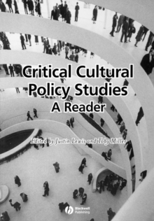 Critical Cultural Policy Studies : A Reader, Paperback / softback Book
