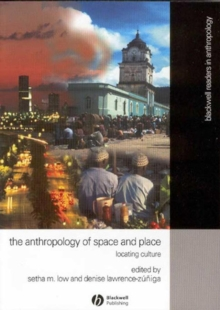 Anthropology of Space and Place : Locating Culture, Paperback / softback Book