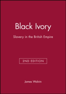 Black Ivory : Slavery in the British Empire, Paperback Book