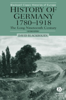 History of Germany 1780-1918 : The Long Nineteenth Century, Paperback Book