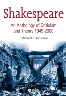 Shakespeare : An Anthology of Criticism and Theory 1945-2000, Paperback Book