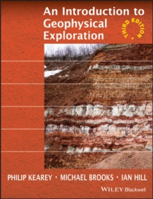 An Introduction to Geophysical Exploration 3E, Paperback Book