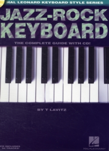 Jazz-Rock Keyboard : The Complete Guide (Book and CD), Paperback Book