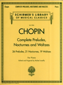 Frederic Chopin : Complete Preludes, Nocturnes And Waltzes (Updated Edition), Paperback Book