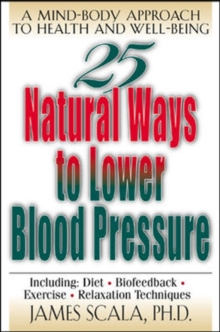 25 Nautural Ways To Lower Blood Pressure, Paperback Book